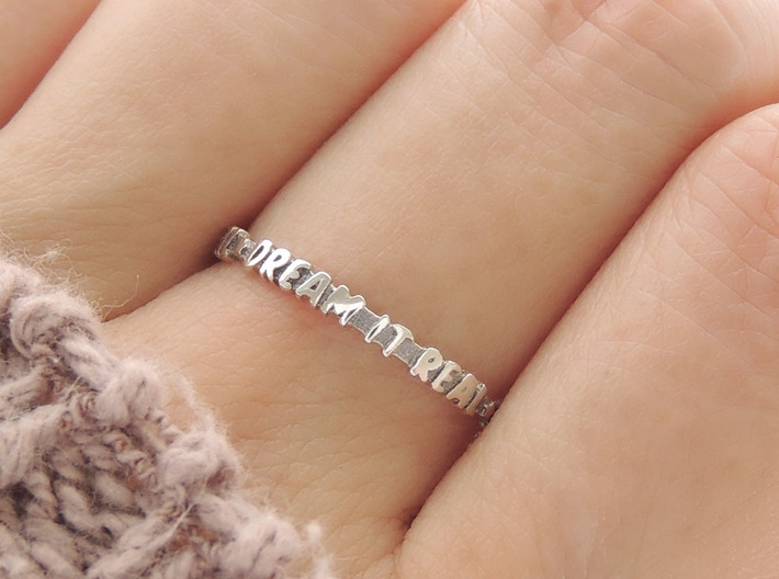 'Dream It Real' Ring (Multiple Sizes) 3d printed 'Dream It Real' Ring in Polished Silver with Aftermarket Patina