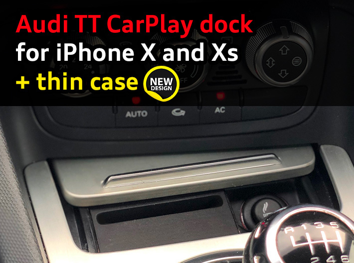 Audi TT CarPlay dock for iPhone X/XS + thin case 3d printed Audi TT CarPlay dock for iPhone X and XS with an ultrathin case