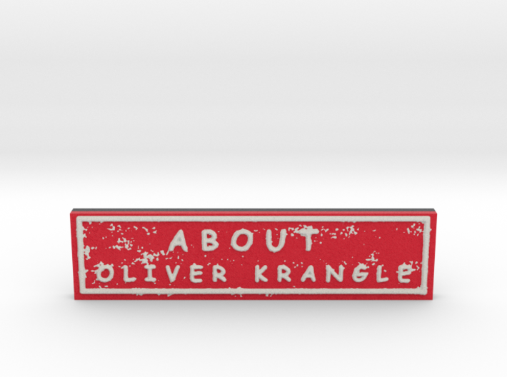 About Oliver Krangle 3d printed