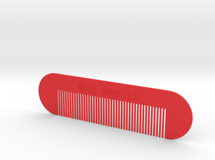 work damn it comb 3d printed