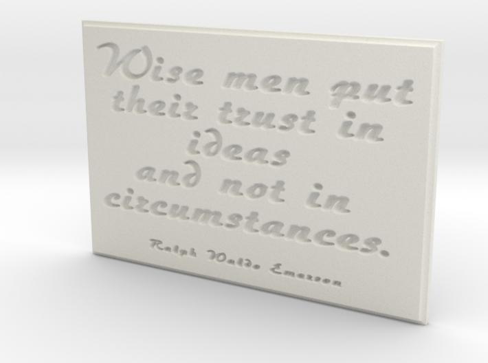 Wise man put their trust in ideas 3d printed
