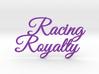 Racing Royalty 3d printed