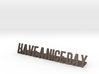 Have a nice day desk business logo 1 3d printed