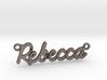 "Name Pendant - ""Rebecca"" 3d printed"